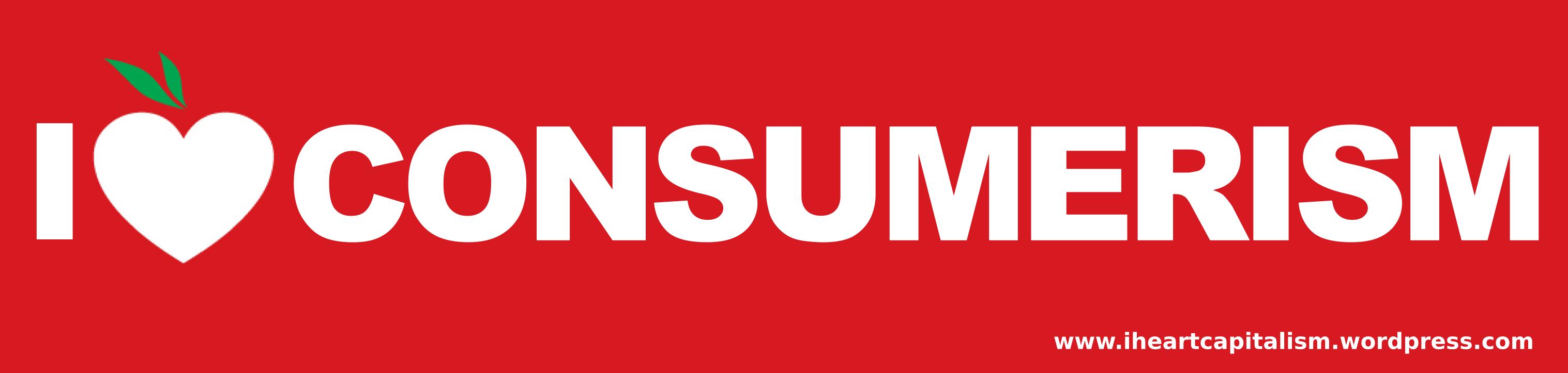 I <3 Consumerism
